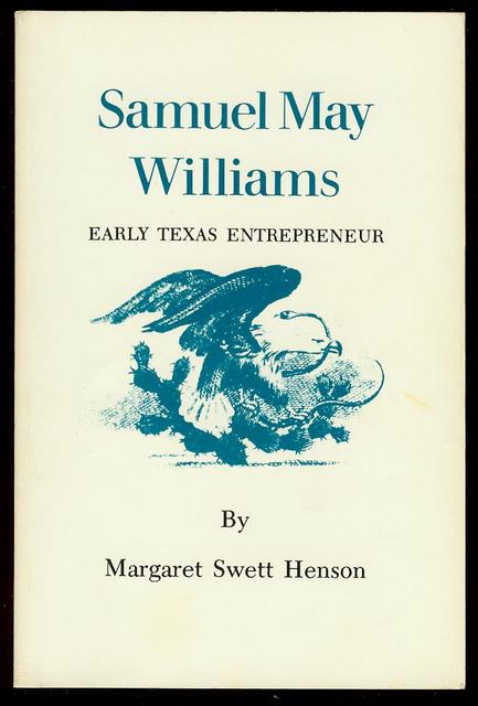Image for Samuel May Williams: Early Texas Entrepreneur