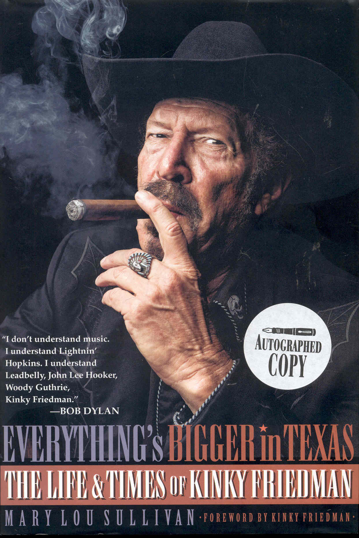 Image for Everything's Bigger in Texas: The Life and Times of Kinky Friedman