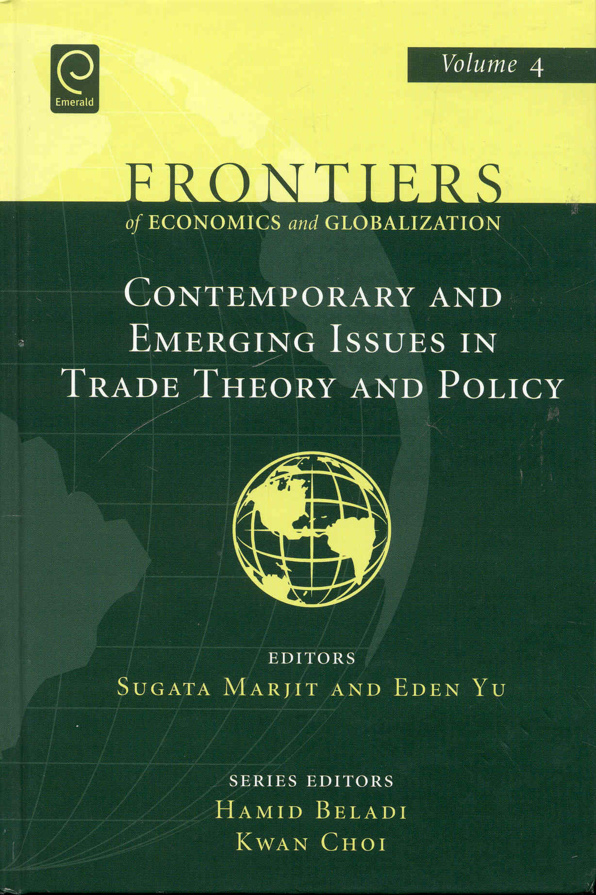 Image for Contemporary and Emerging Issues in Trade Theory and Policy (Frontiers of Economics and Globalization Volume 4)