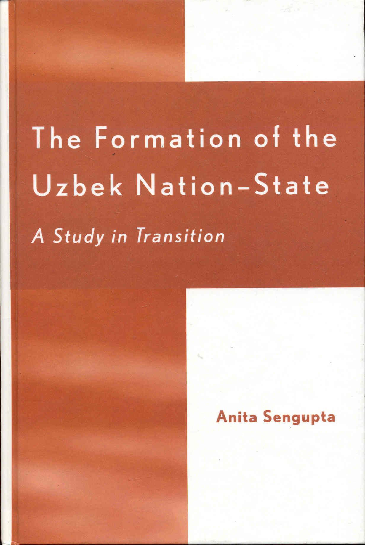 Image for The Formation of the Uzbek Nation-State: A Study in Transition