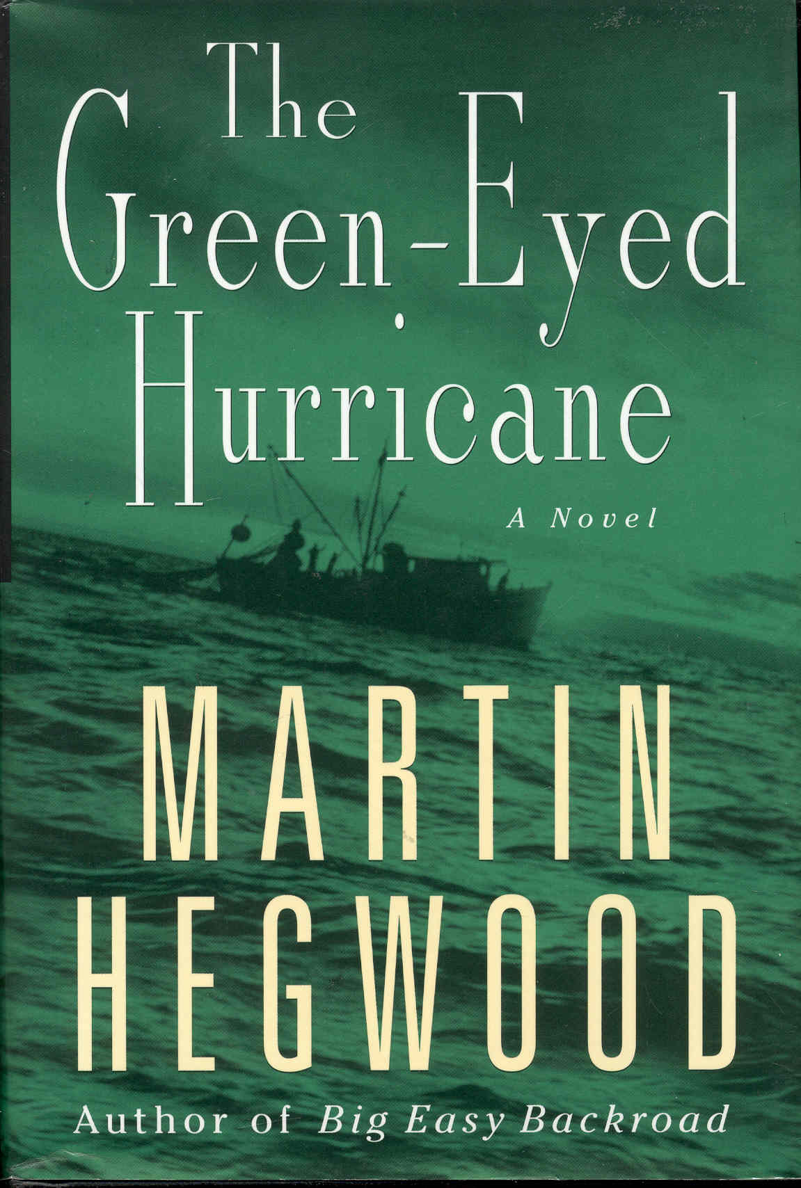 Image for The Green-Eyed Hurricane