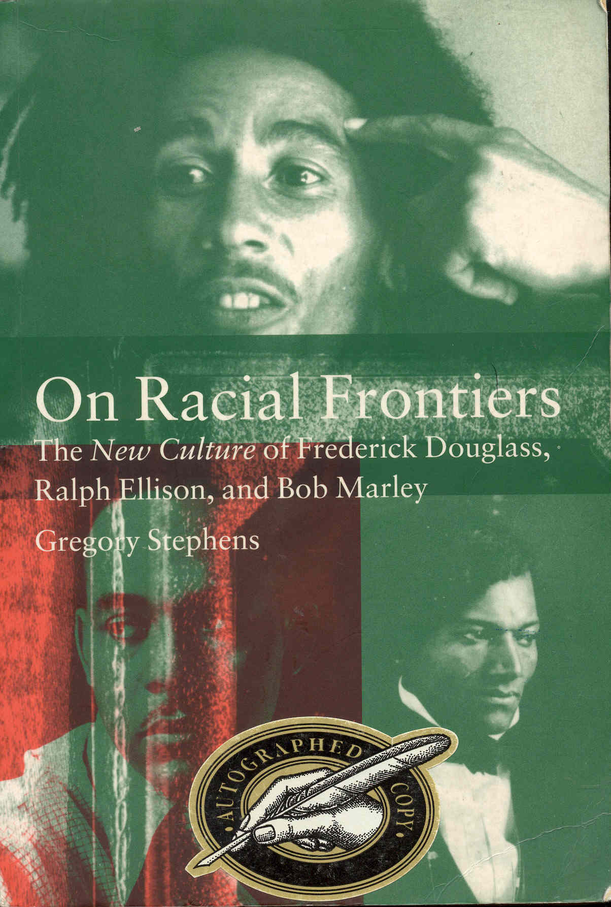 Image for On Racial Frontiers: The New Culture of Frederick Douglass, Ralph Ellison, and Bob Marley