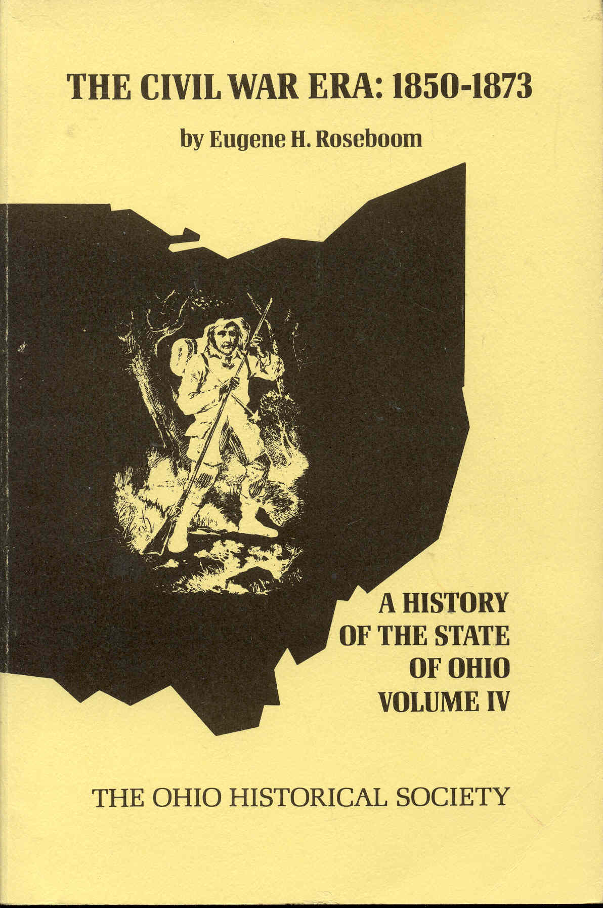 Image for The Civil War Era 1850-1873 (The History of The State of Ohio, Volume IV)