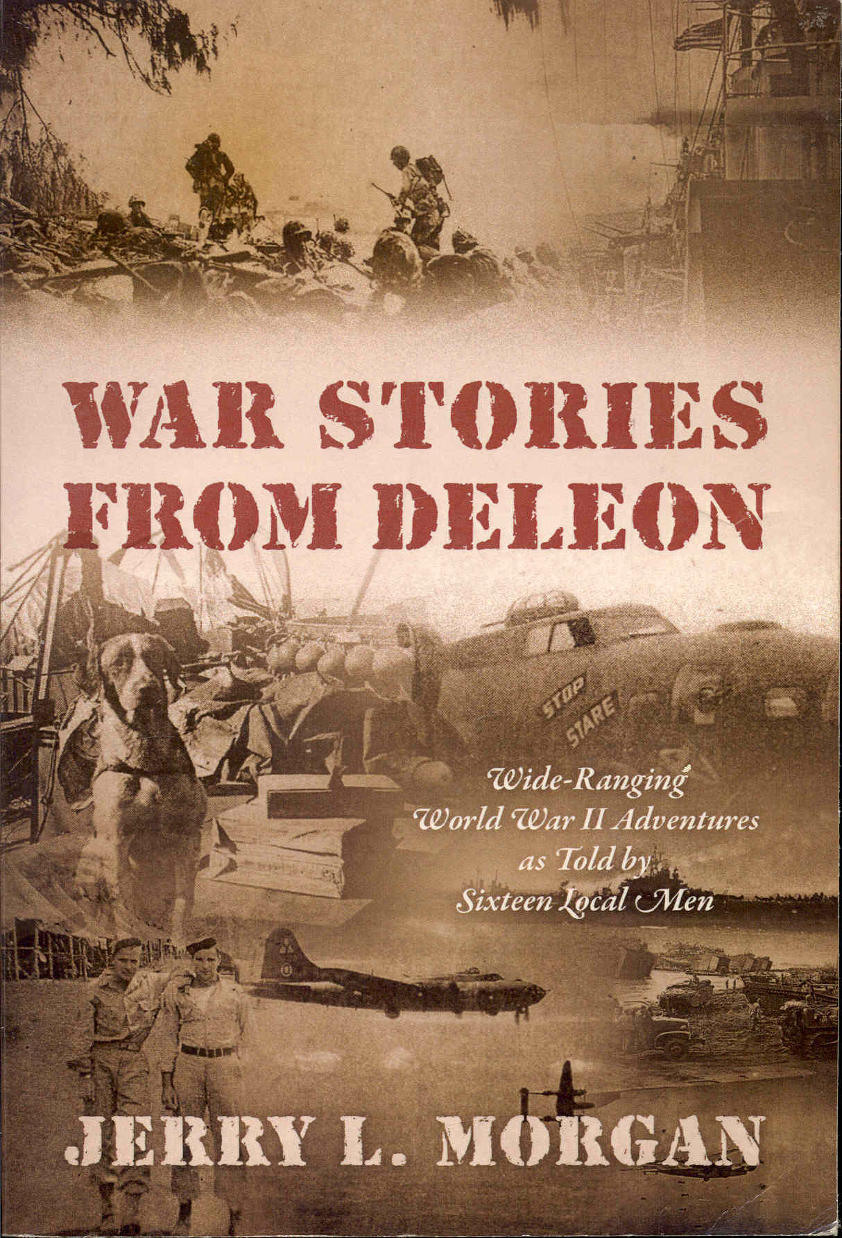 Image for War Stories from DeLeon: Wide-Ranging World War II Adventures as Told by Sixteen Local Men
