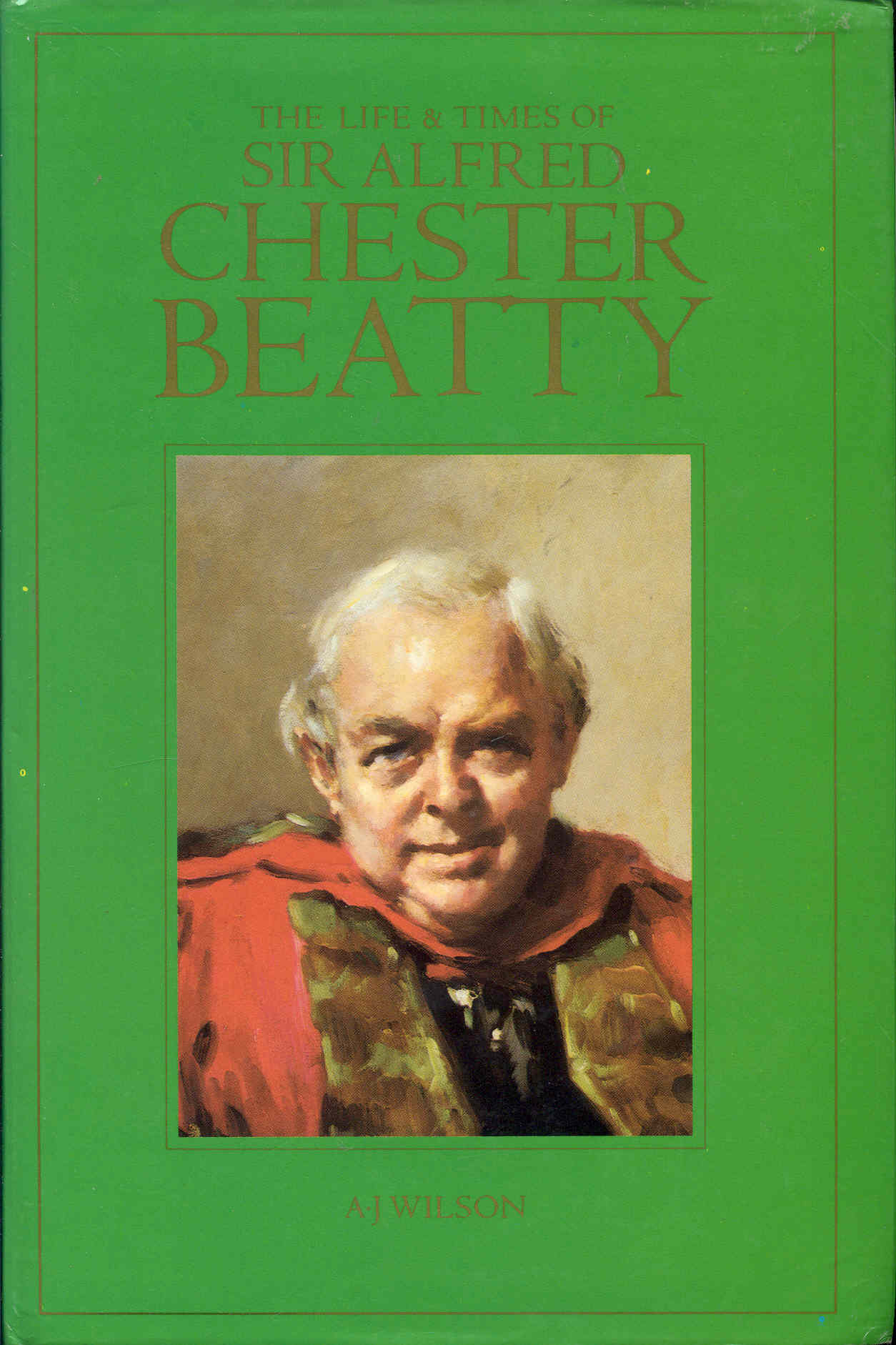 Image for The Life & Times of Sir Alfred Chester Beatty
