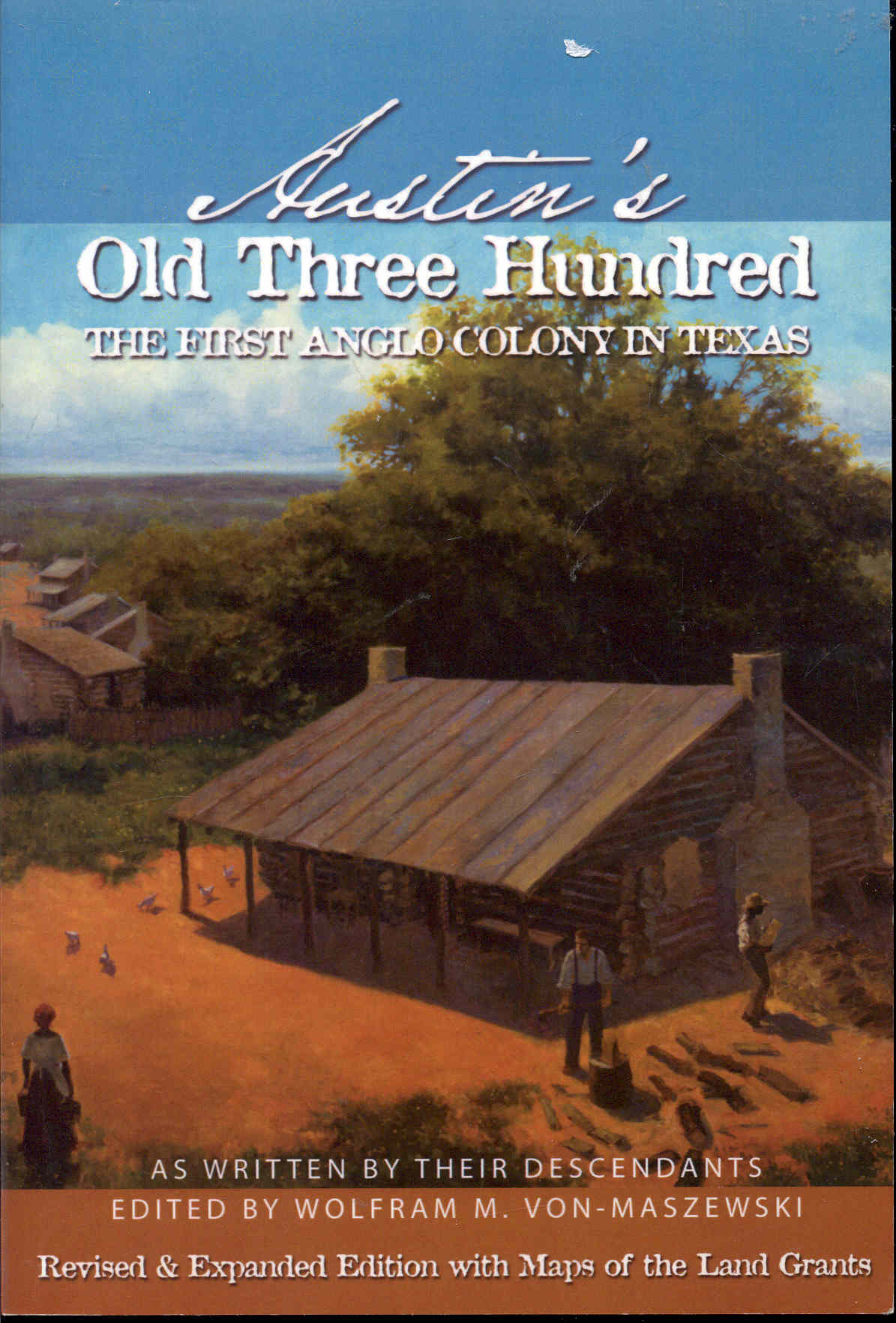 Image for Austin's Old Three Hundred: The First Anglo Colony in Texas