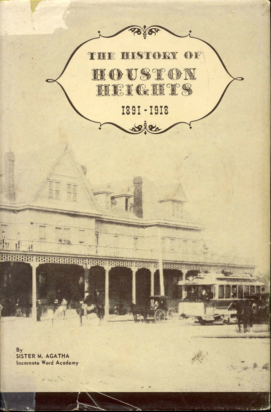 Image for The History of Houston Heights 1891-1918