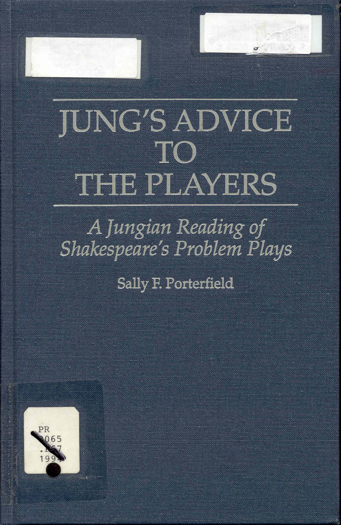Image for Jung's Advice to the Players: A Jungian Reading of Shakespeare's Problem Plays