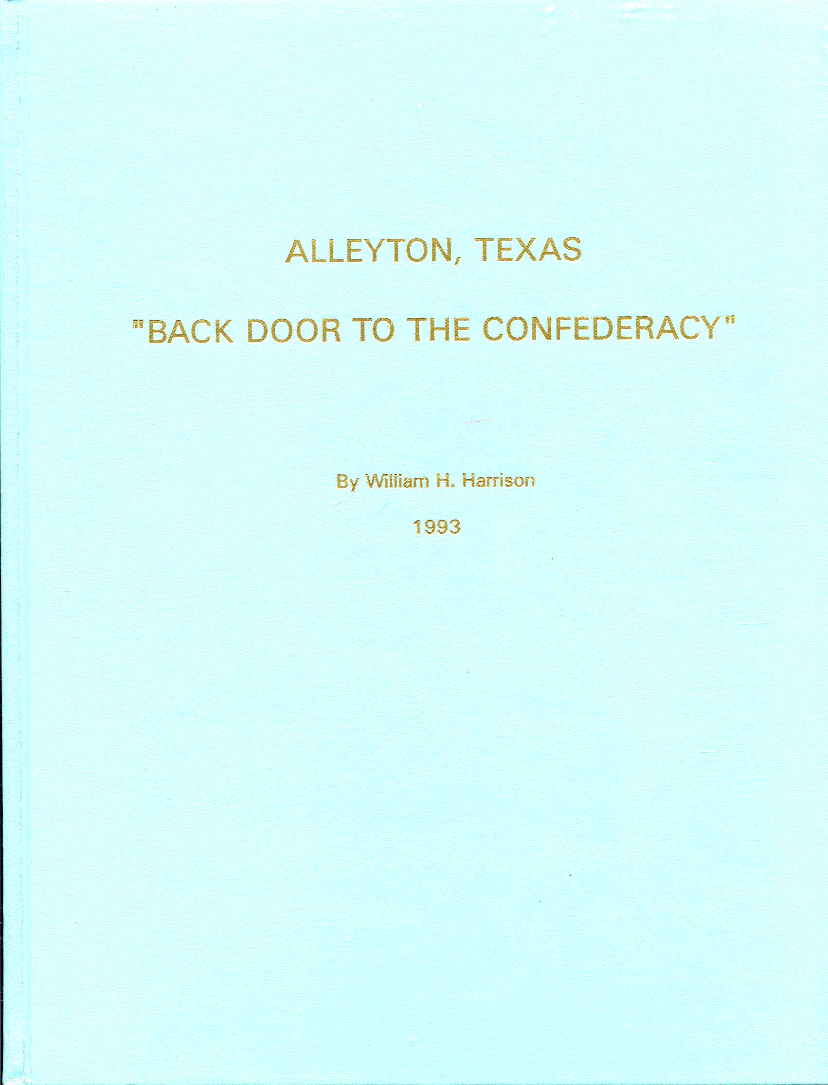 "Image for Alleyton, Texas: ""Back Door to the Confederacy"""