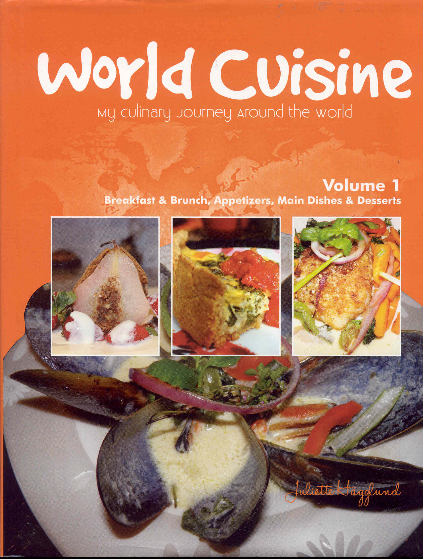 Image for World Cuisine: My Culinary Journey Around the World (Volume 1 - Breakfast & Brunch, Appetizers, Main Dishes & Desserts)