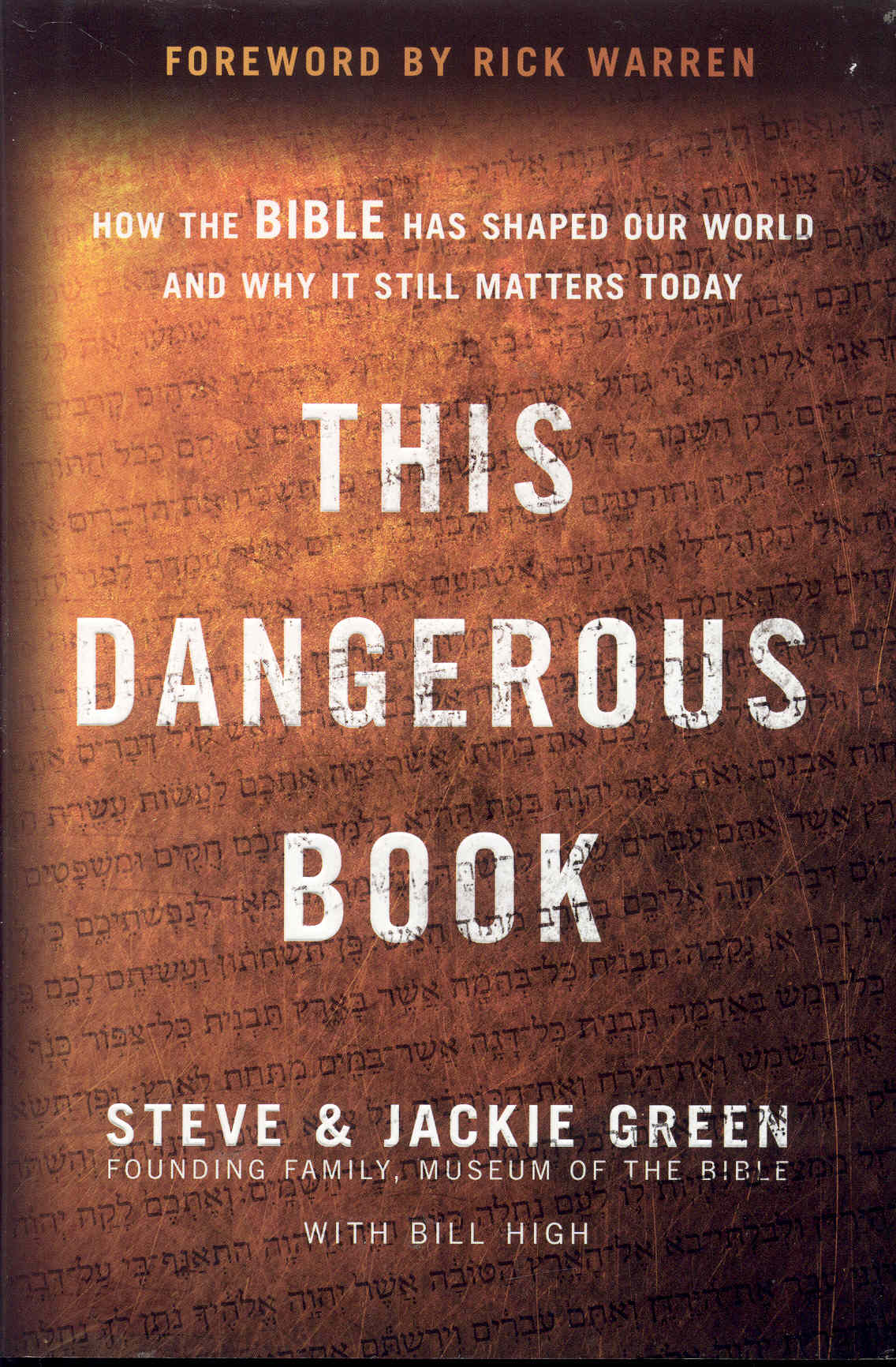 Image for This Dangerous Book: How the BIBLE Has Shaped Our World and Why It Still Matters Today