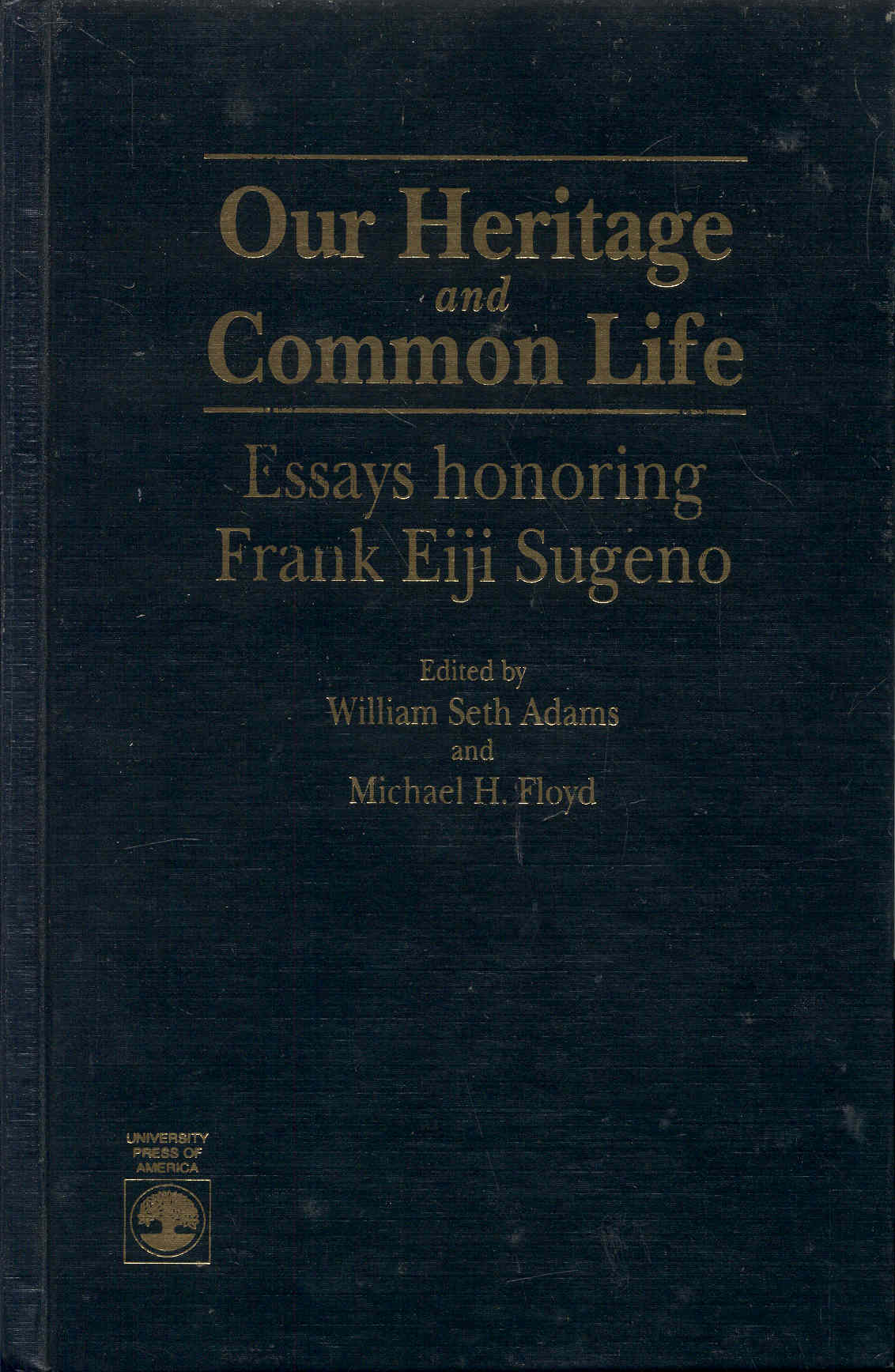 Image for Our Heritage and Common Life: Essays Honoring Frank Eiji Sugeno