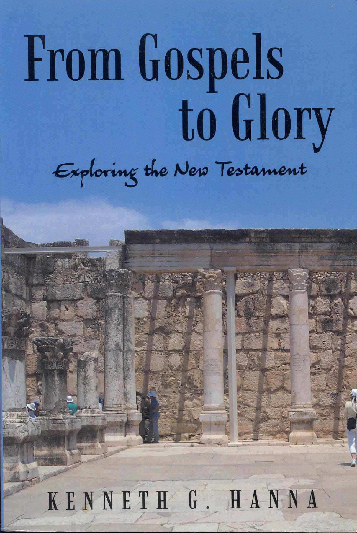Image for From Gospels to Glory: Exploring the New Testament