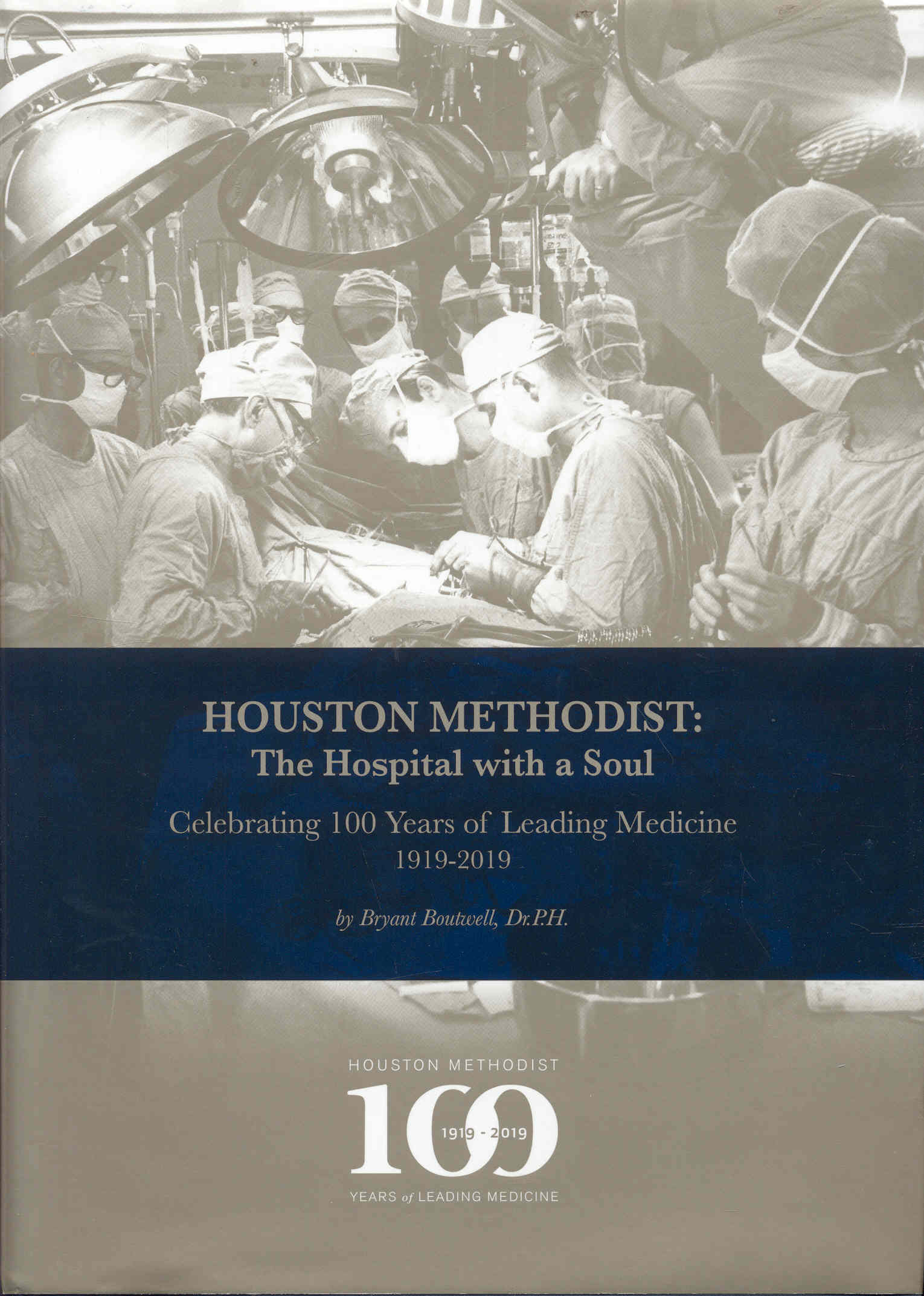 Image for Houston Methodist: The Hospital with a Soul (Celebrating 100 Years of Leading Medicine)