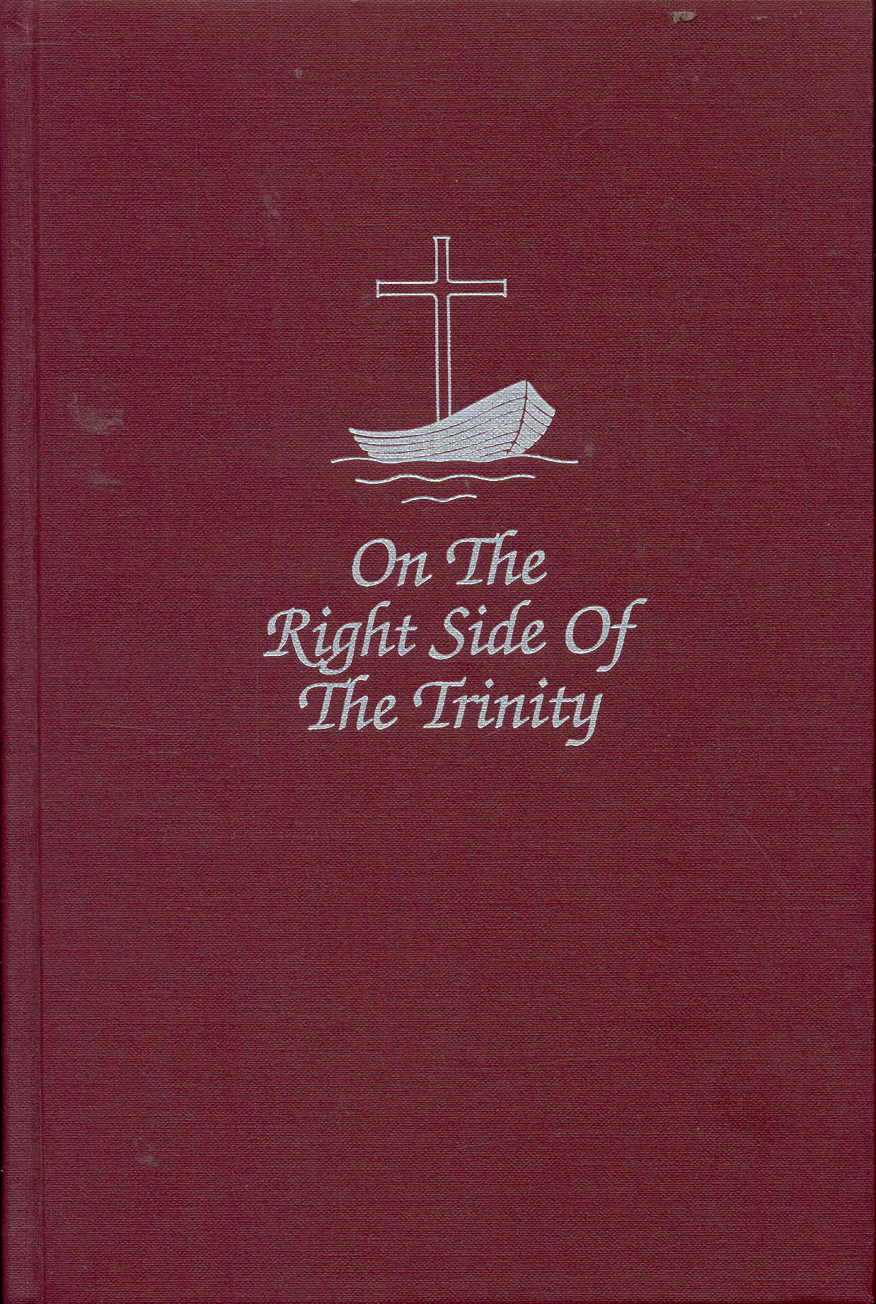 Image for On the Right Side of the Trinity: The History of Oak Cliff Presbyterian Church Dallas, Texas 1890-1990