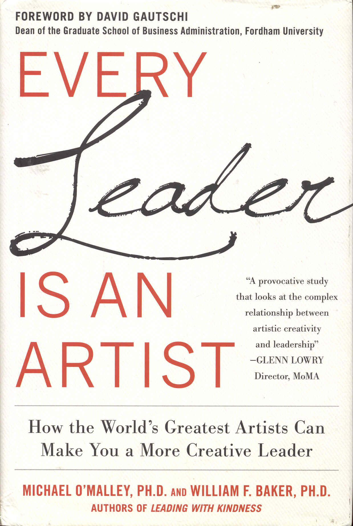 Image for Every Leader Is an Artist: How the Worlds Greatest Artists Can Make You a More Creative Leader