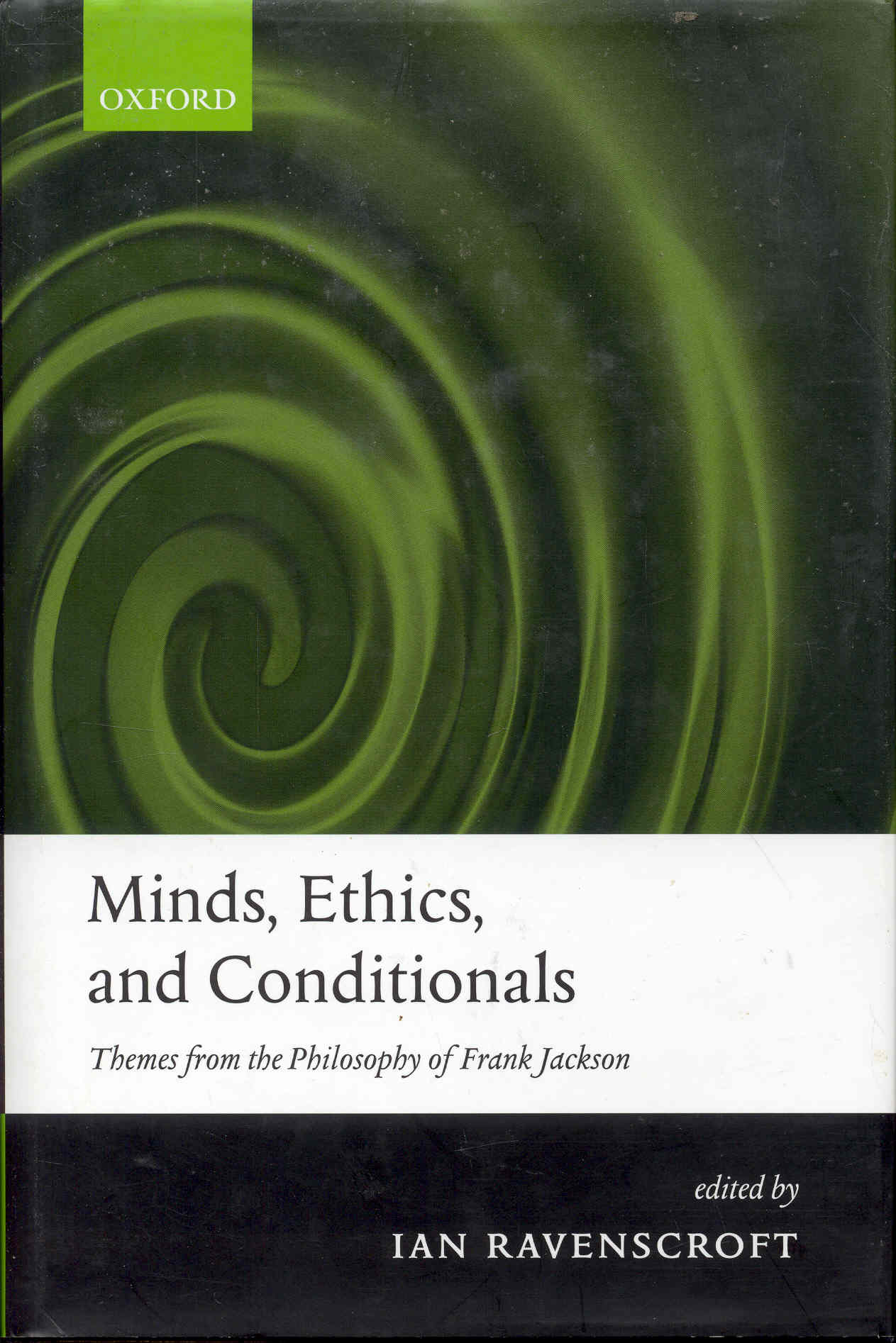 Image for Minds, Ethics, and Conditionals: Themes from the Philosophy of Frank Jackson