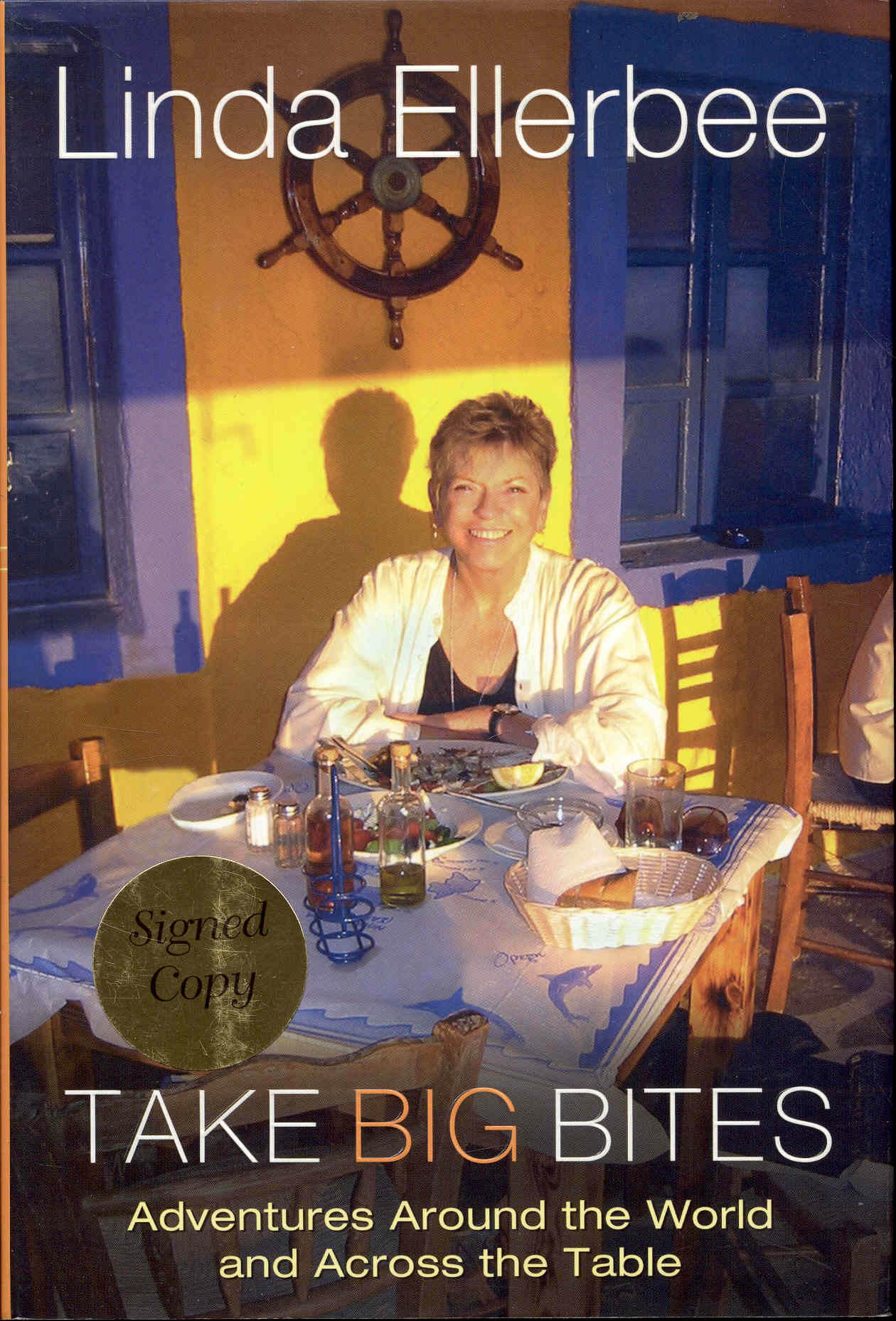 Image for Take Big Bites: Adventures Around The World And Across The Table