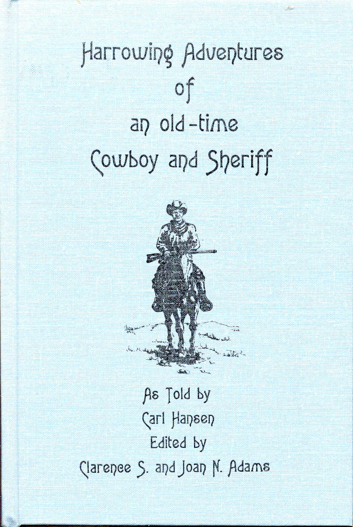 Image for Harrowing Adventures of an Old-Time Cowboy and Sheriff
