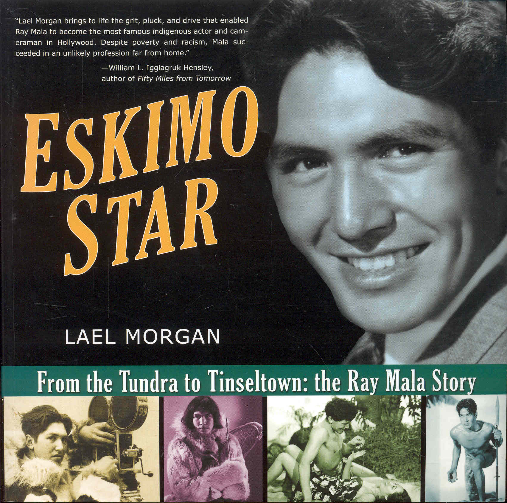 Image for Eskimo Star (From the Tundra to Tinseltown the Ray Mala Story)