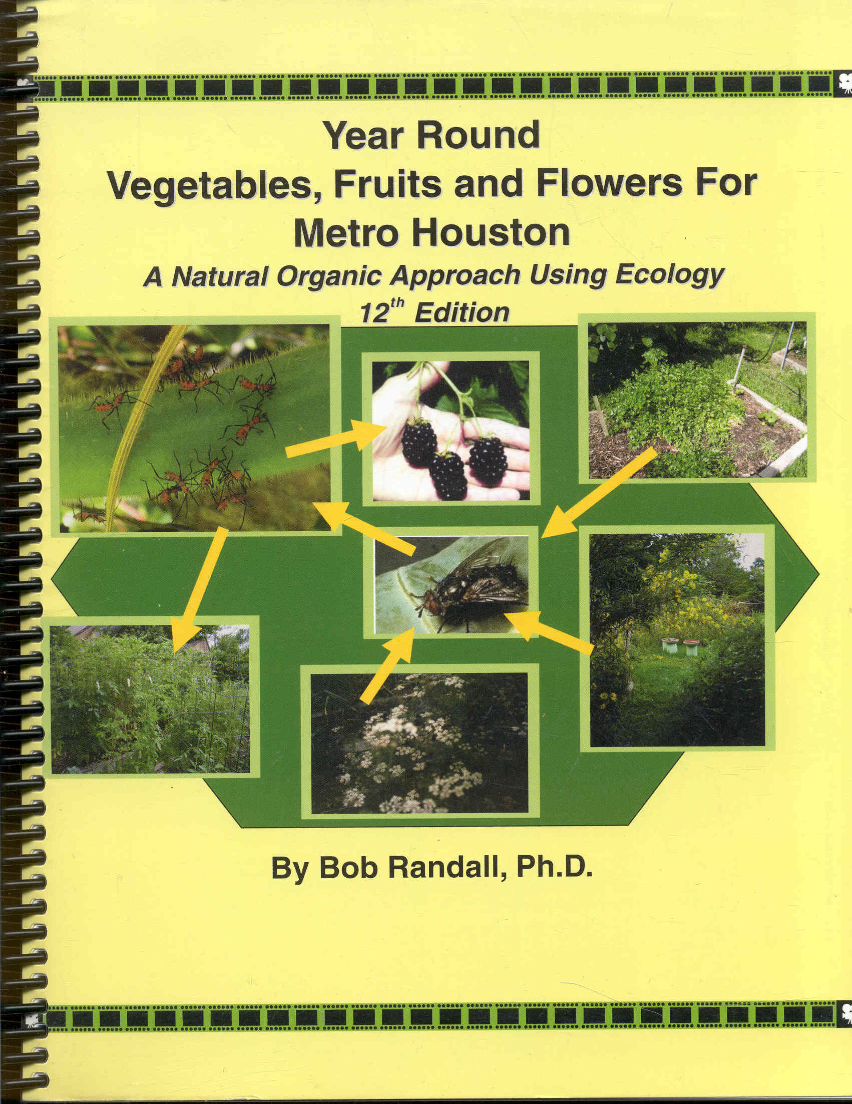 Image for Year Round Vegetables, Fruits and Flowers for Metro Houston: A Natural Organic Approach Using Ecology