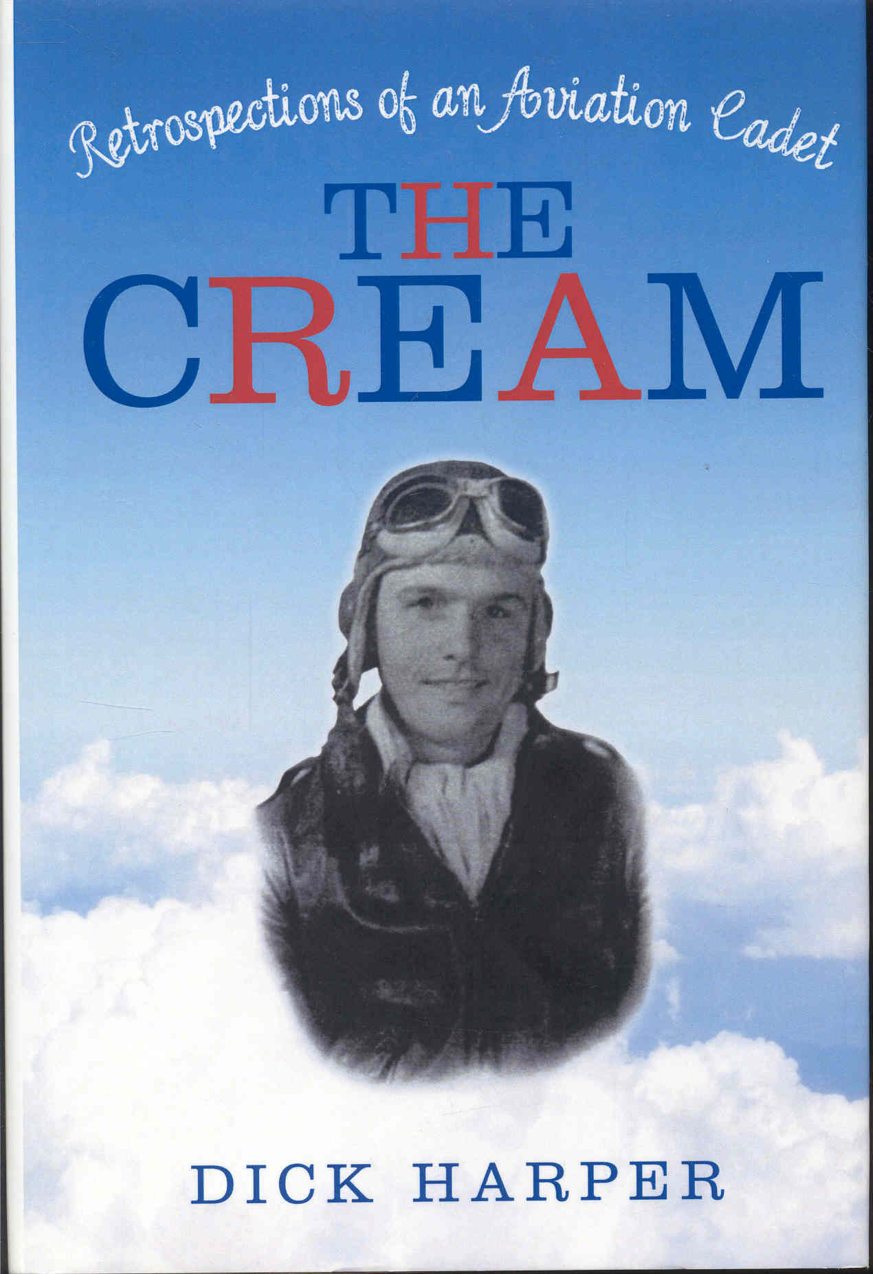Image for The Cream: Retrospections of an Aviation Cadet