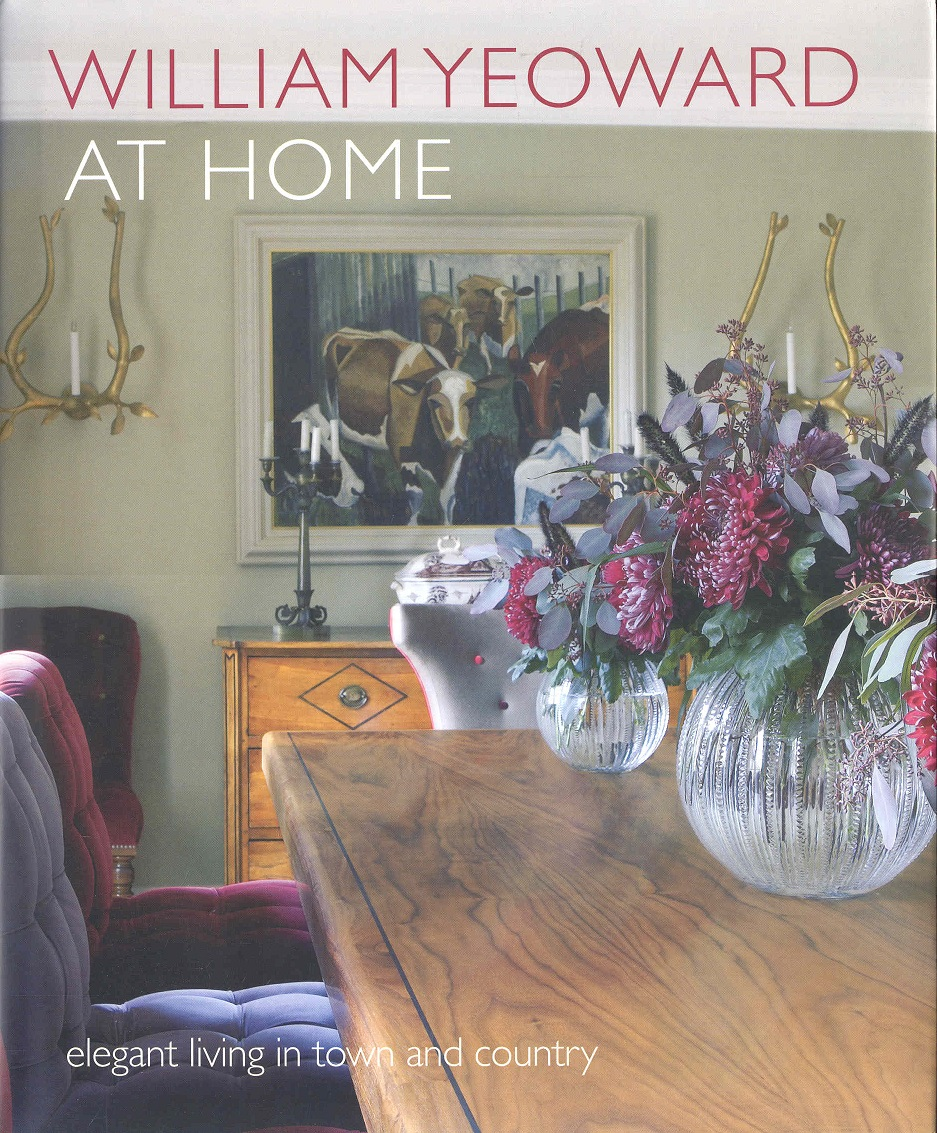 Image for William Yeoward at Home: Elegant Living in Town and Country