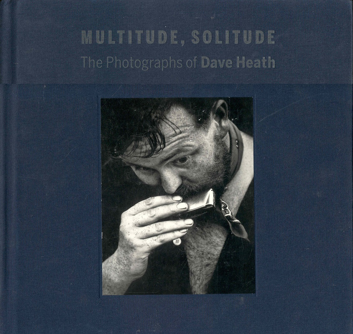 Image for Multitude, Solitude: The Photographs of Dave Heath