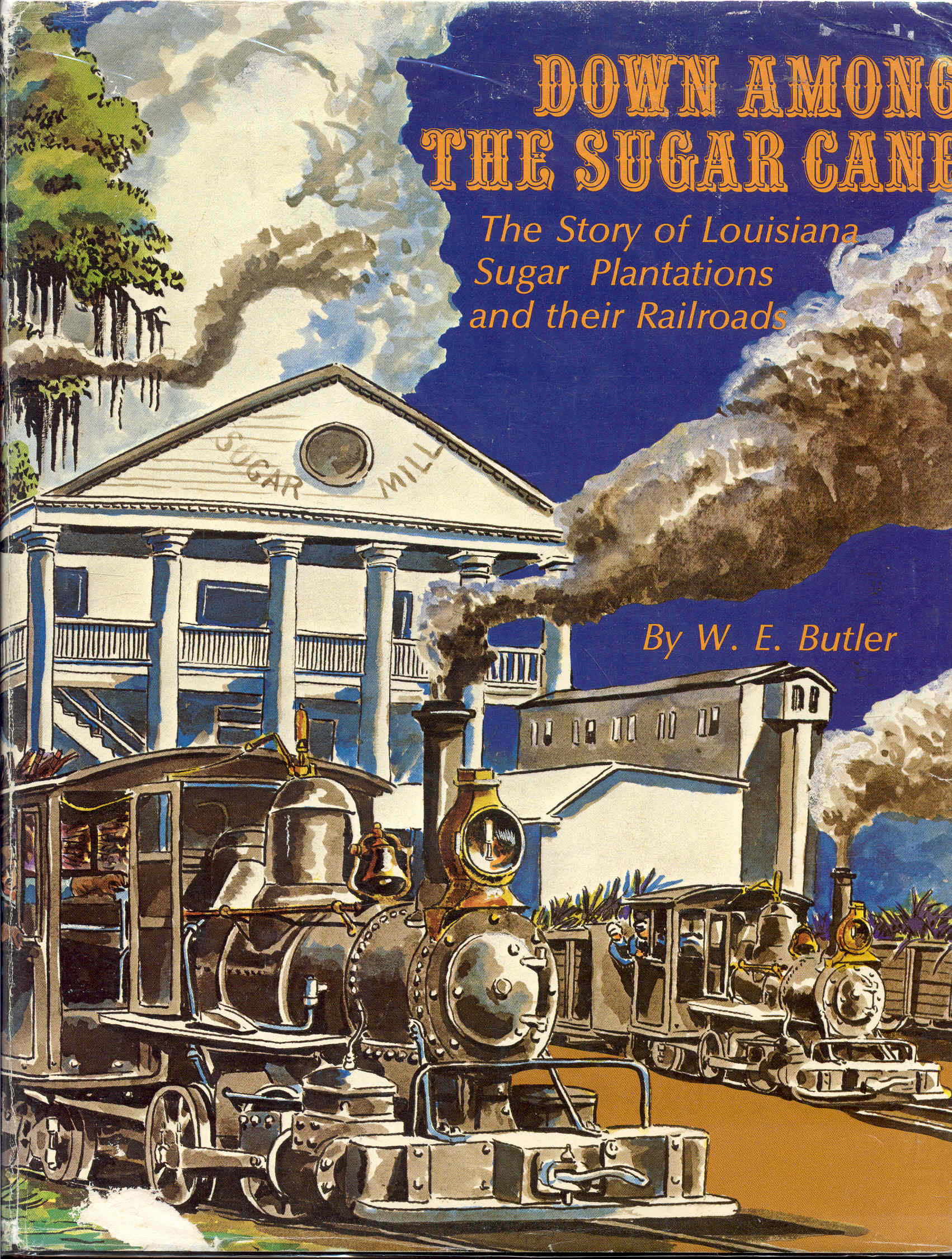 Image for Down Among The Sugar Cane: The Story of Louisiana Sugar Plantations and Their Railroads