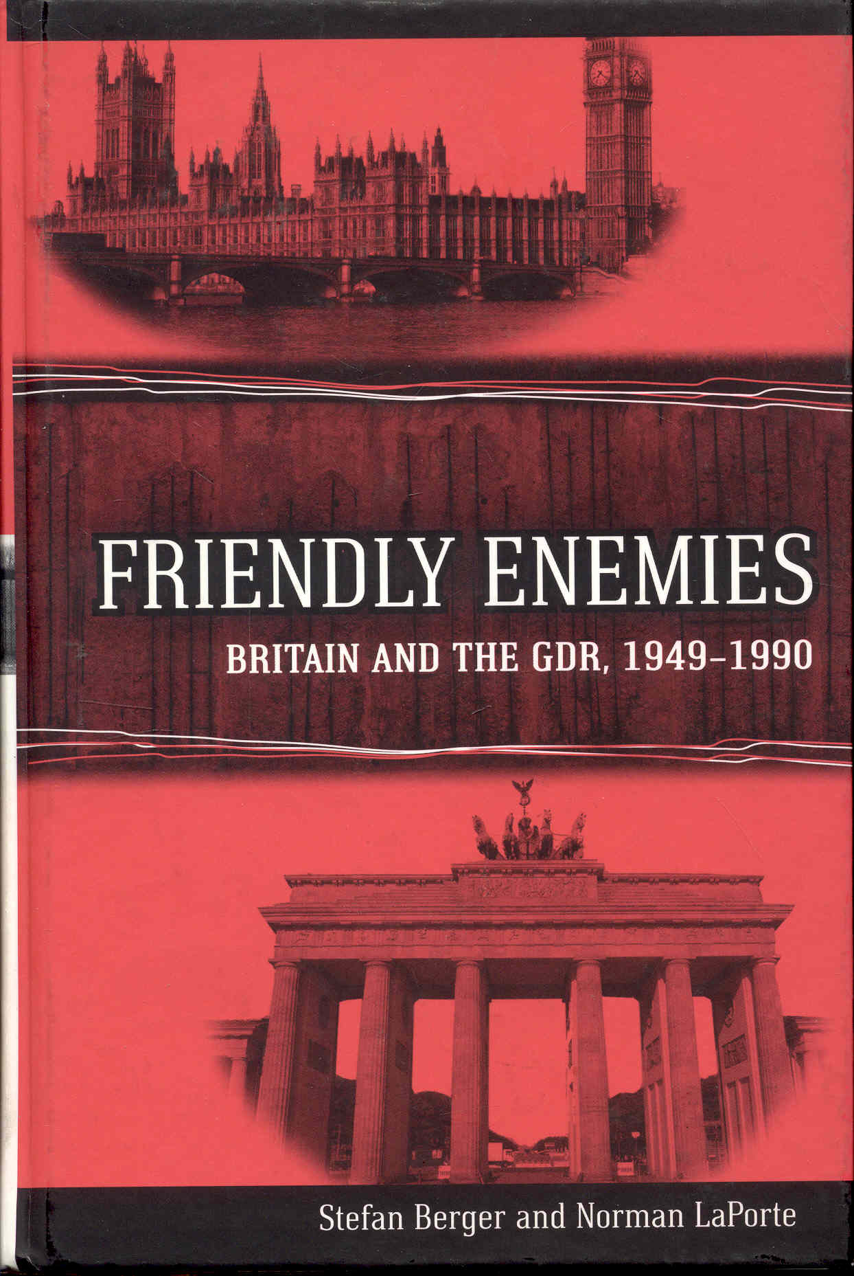 Image for Friendly Enemies: Britain and the GDR, 1949-1990