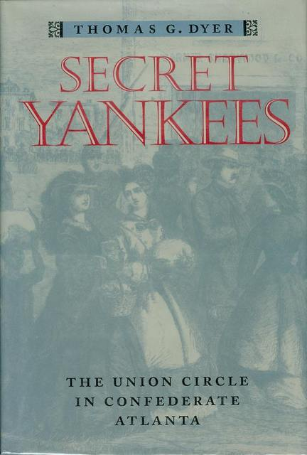 Image for Secret Yankees: The Union Circle in Confederate Atlanta