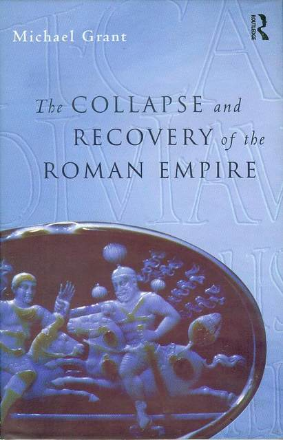 Image for The Collapse and Recovery of the Roman Empire