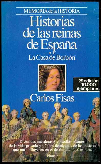 Image for Historias de las Reinas de Espana: La Casa De Borbon (Stories of the Queens of Spain: The House of Bourbon