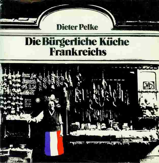 Image for Die Bürgerliche Küche Frankreichs (The Traditional Cuisine of France)