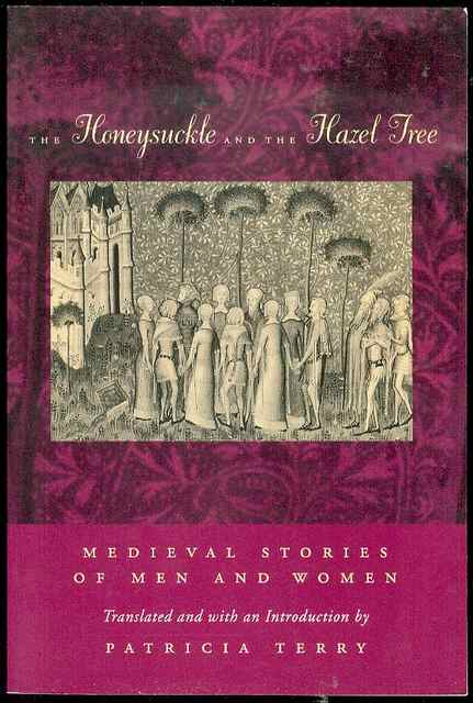 Image for The Honeysuckle and the Hazel Tree: Medieval Stories of Men and Women
