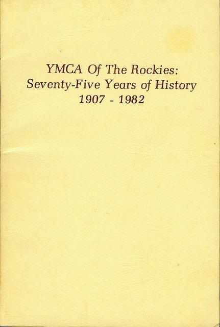 Image for YMCA Of the Rockies: Seventy-Five Years of History 1907-1982