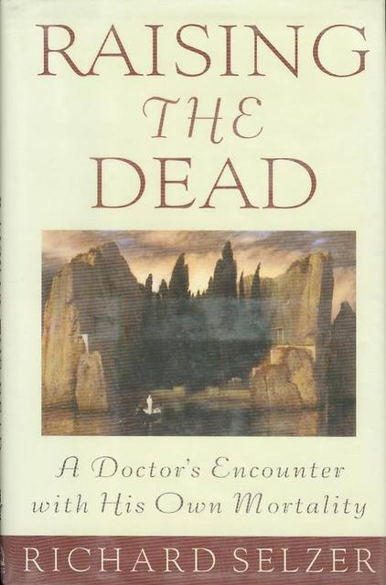 Image for Raising the Dead: A Doctor's Encounter with His Own Mortality