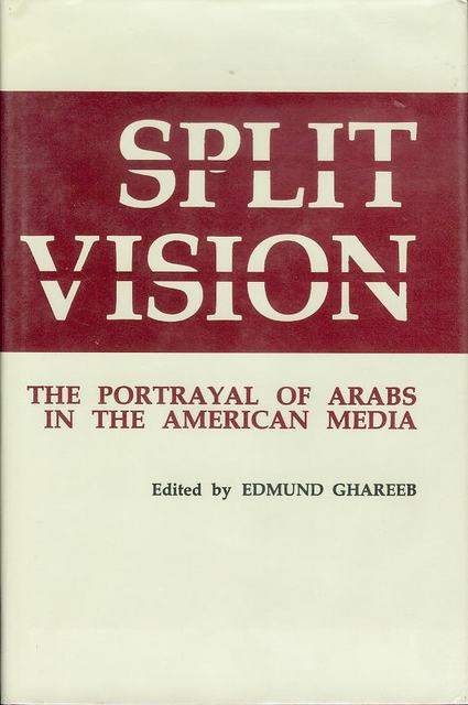 Image for Split Vision: The Portrayal of Arabs in the American Media