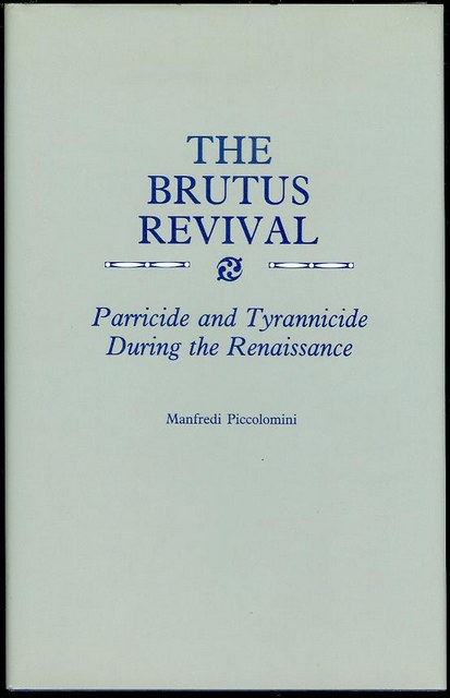 Image for The Brutus Revival: Parricide and Tyrannicide During the Renaissance