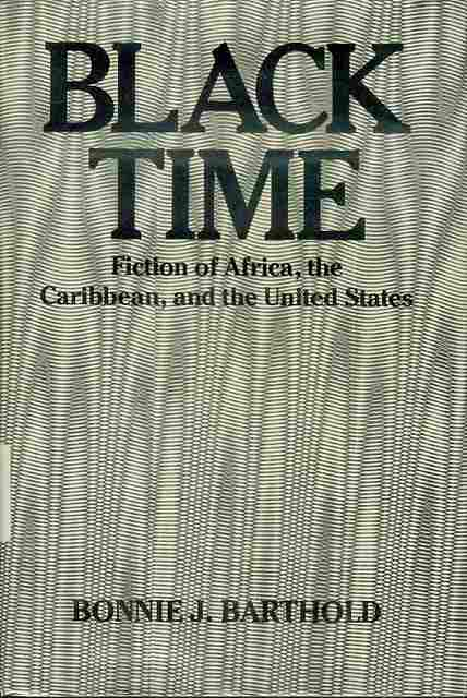 Image for Black Time: Fiction of Africa, the Caribbean, and the United States